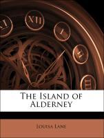 The Island of Alderney - Lane, Louisa