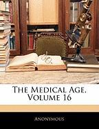The Medical Age, Volume 16 - Anonymous