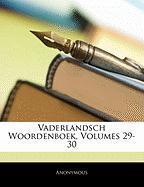 Vaderlandsch Woordenboek, Volumes 29-30 - Anonymous