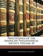 Proceedings of the American Philosophical Society, Volume 24