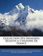 Collection Des Memoires Relatifs A L'Histoire de France - Monmerqu, Louis-Jean-Nicolas; Petitot, Claude Bernard; Petitot, Alexandre