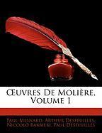 Uvres de Molire, Volume 1 - Mesnard, Paul; Desfeuilles, Arthur; Barbieri, Niccol
