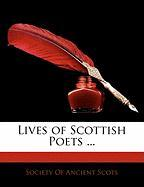 Lives of Scottish Poets ...