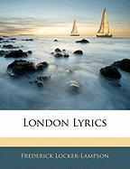 London Lyrics - Locker-Lampson, Frederick