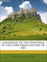 Catalogue of the Paintings in the Corcoran Gallery of Art - Corcoran Gallery Of Art