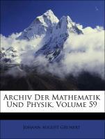 Archiv Der Mathematik Und Physik, Volume 59 - Grunert, Johann August