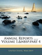 Annual Reports ...., Volume 1, Part 4