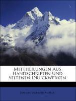 Mittheilungen Aus Handschriften Und Seltenen Druckwerken - Adrian, Johann Valentin