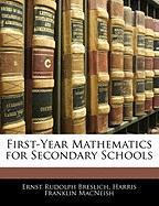 First-Year Mathematics for Secondary Schools - Breslich, Ernst Rudolph; MacNeish, Harris Franklin