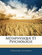 Mtaphysique Et Psychologie - Flournoy, Thodore