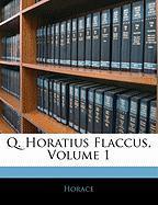 Q. Horatius Flaccus, Volume 1 - Horace