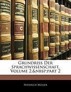 Grundriss Der Sprachwissenschaft, Volume 2, Part 2 - Mller, Friedrich