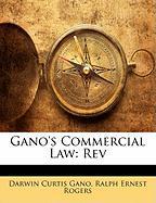 Gano's Commercial Law: REV - Gano, Darwin Curtis; Rogers, Ralph Ernest
