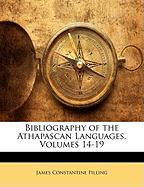 Bibliography of the Athapascan Languages, Volumes 14-19 - Pilling, James Constantine