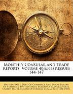 Monthly Consular and Trade Reports, Volume 40, Issues 144-147