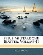 Neue Militarische Blatter, Volume 41 - Anonymous