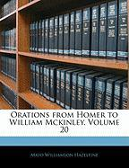Orations from Homer to William McKinley, Volume 20 - Hazeltine, Mayo W.