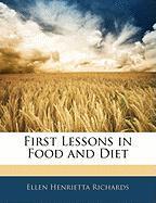 First Lessons in Food and Diet - Richards, Ellen Henrietta