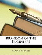 Brandon of the Engineers - Bindloss, Harold