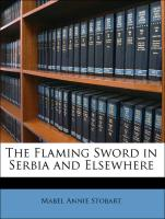 The Flaming Sword in Serbia and Elsewhere - Stobart, Mabel Annie