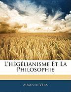 L'Hglianisme Et La Philosophie - Vra, Augusto