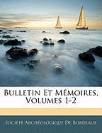 Bulletin Et Mmoires, Volumes 1-2