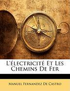 L'Lectricit Et Les Chemins de Fer - De Castro, Manuel Fernandez