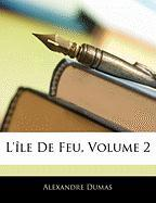L'Le de Feu, Volume 2 - Dumas, Alexandre