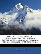 Tankewal, Eller, Utwalde ... Skribenters Tankar ... Om Den Lutherska Frsamlingens Prstewal Genom Lottande [By N. Berglund]. - Berglund, Niklas