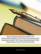 Das Vormundschaftsrecht Niedersterreichs Vom Sechzehnten Jahrhundert Bis Zum Erscheinen Des Josefinischen Gesetzbuches - Chorinsky, Carl