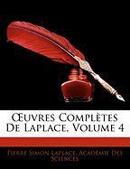Uvres Compltes de Laplace, Volume 4 - Laplace, Pierre Simon; Sciences, Acadmie Des