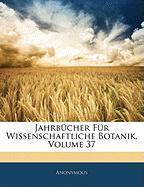 Jahrbcher Fr Wissenschaftliche Botanik, Volume 37 - Anonymous