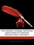 The Novels, Stories, Sketches and Poems of Thomas Nelson Page, Volume 4 - Page, Thomas Nelson