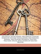 Electrical Installations: Mechanical Gearing; Complete Electric Installations; Electrolytic, Mining, and Heating Apparatus; Electric Traction; S - Kennedy, Rankin