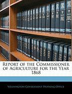 Report of the Commissioner of Agriculture for the Year 1868
