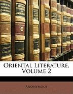 Oriental Literature, Volume 2 - Anonymous