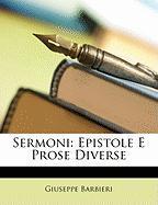 Sermoni: Epistole E Prose Diverse - Barbieri, Giuseppe