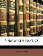 Pure Mathematics - Atkins, Edward