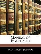Manual of Psychiatry - De Fursac, Joseph Rogues