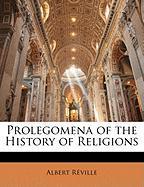 Prolegomena of the History of Religions - Rville, Albert