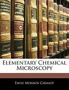 Elementary Chemical Microscopy - Chamot, Mile Monnin