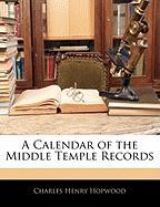 A Calendar of the Middle Temple Records - Hopwood, Charles Henry
