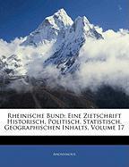 Rheinische Bund: Eine Zietschrift Historisch, Politisch, Statistisch, Geographischen Inhalts, Volume 17 - Anonymous