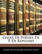 Choix de Posies de P. de Ronsard - De Ronsard, Pierre; Nol, Auguste