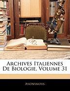 Archives Italiennes de Biologie, Volume 31 - Anonymous