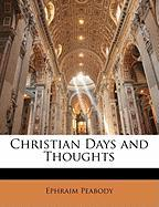 Christian Days and Thoughts - Peabody, Ephraim