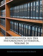 Mittheilungen Aus Der Historischen Litteratur, Volume 14