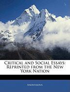 Critical and Social Essays: Reprinted from the New York Nation - Anonymous