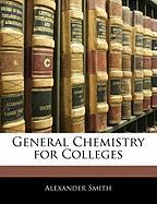 General Chemistry for Colleges - Smith, Alexander