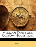 Mexican Tariff and Custom-House Laws